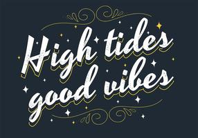 High Tides Good Vibes Belettering