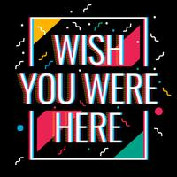 Colorful Word Wish You Were Here Vector Illustration