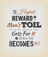 The Highest Reward For A Man's Toil Quote