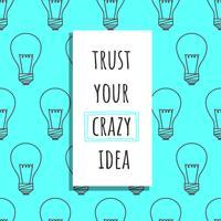 Lita på din galna idévektor