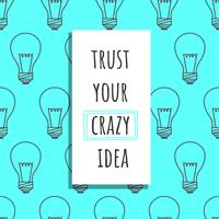 Trust Your Crazy Idea Vector