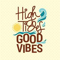 High Tides and Good Vibes Modern Hand Drawn Lettering