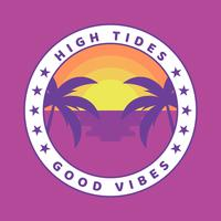 High Tides Good Vibes Label Badge Design