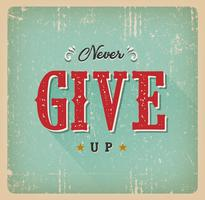 Never Give Up Quote Retro Card vector