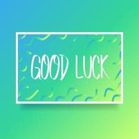 Hand Lettering Good Luck Card Of Encouragement Vector