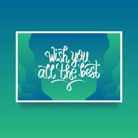 Letras de mão Desejo-lhe todo o melhor cartão de vetor de encorajamento