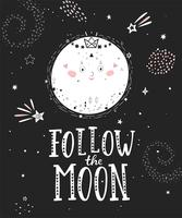 Follow the moon poster with full moon.