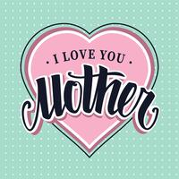I Love You Mother Retro Vector Lettering