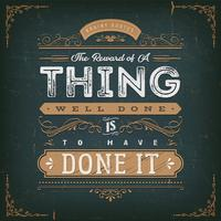 The Reward Of A Thing Well Done Motivation Quote