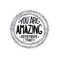 Du är fantastisk. kom ihåg det. Inspirerande citat