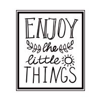 Enjoy the little things hand lettering. monochrome
