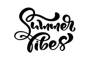 Calligraphie inscription phrase Summer vibes