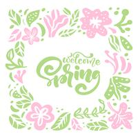 Vector floral frame for greeting card with handwritten text Welcome Spring