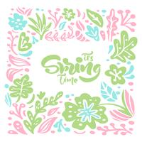 Vector floral frame for greeting card with handwritten text its Spring Time