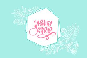 Scandinavian calligraphy lettering floral text Hello Summer greeting card.
