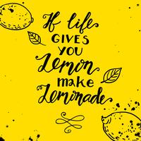 Si la vie te donne des citrons faire une limonade. Citation de motivation