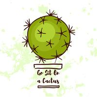 Motivational quote. Go Sit On a Cactus