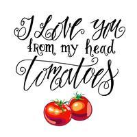 Te amo de mi cabeza los tomates. Etiqueta vintage