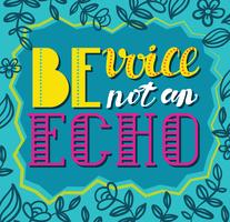 Be avoice, not an echo. Social  poster concept