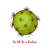Citation de motivation. Va t'asseoir sur un cactus