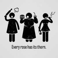 Cada rosa tiene su espina.