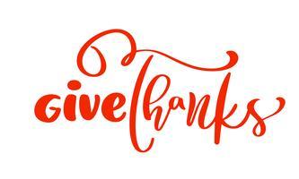 Geben Sie Dank-Freundschafts-Familie Positive Zitatdanksagungs-Tagesbeschriftung. Kalligraphiegrußkarte oder Plakatgrafikdesigntypographieelement. Handgeschriebene Vektorpostkarte