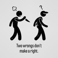 Two Wrongs Don't Make a Right Stick Figure Pictogram Sayings.