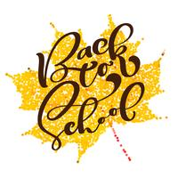 Back to school handwritten lettering text. Label vector illustration on background of the autumn leaf