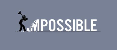 Homme détruisant le mot impossible au possible.