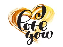 Card valentine I Love You Vector Lettering stylish text with a realistic gold brush heart
