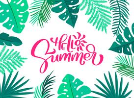 Text Hello summer in floral leaves frame. Hand drawn lettering calligraphy vector illustration. Fun quote hipster design logo greeting card. Inspiration typography poster, banner