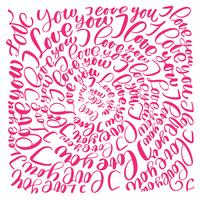 I love you. Vector Valentines Day text circle calligraphy hand drawn letters
