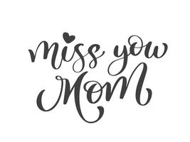 Miss you mom text. Hand drawn lettering design