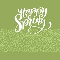 Happy Spring. Hand drawn calligraphy and brush pen lettering