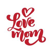 I love mom. Handwritten lettering text