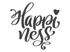 Hand drawn Happiness hand lettering. Handmade vector calligraphy