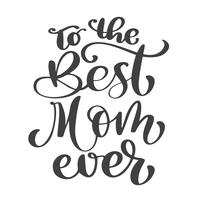 Quote Best mom ever vector