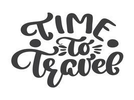hand Drawn Time to travel citação de turismo de rotulação de vetor
