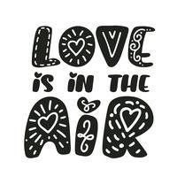 L'amore è nel testo del giorno di San Valentino del testo di vettore con gli elementi di scintillio scandinavo. Brillare lettere disegnate a mano. Preventivo romantico per biglietti di auguri di design, sovrapposizioni di foto, inviti per le feste