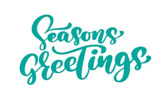 Seasons Greetings text calligraphy Vector illustration. Hand drawn elegant modern brush lettering of isolated on white background