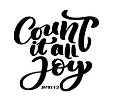 Hand lettering Count it all Joy, James 1:2. Biblical background. Text from the Bible Old Testament. Christian verse, Vector illustration isolated on white background