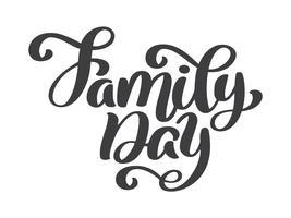 Texto da rotulação da mão do dia da família. Letras de férias mão desenhada de vetor. Ilustração de tinta. Caligrafia de escova moderna. Isolado no fundo branco