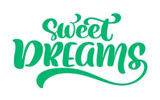 Sweet dreams Vector text hand written lettering quote
