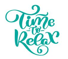 Vector text time to Relax hand drawn lettering phrase