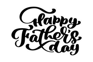 Hand drawn word. Brush pen lettering with phrase happy fathers day