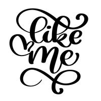Like me Hand drawn lettering