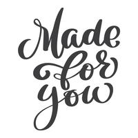 Made for you text, hand drawn nursery poster with handdrawn lettering. Vector illustration