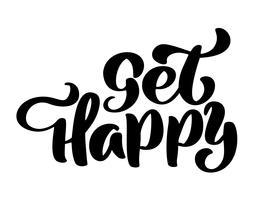 Obter feliz mão lettering inscrição citação positiva