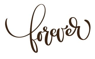 Forever card. Hand drawn lettering text background. Ink illustration. Modern brush calligraphy phrase. Isolated on white background. Hand drawn lettering element for your design.