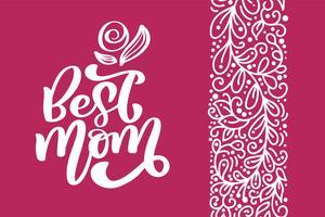 Frase de inscripción de caligrafía de vector de tarjeta de felicitación de mamá mejor